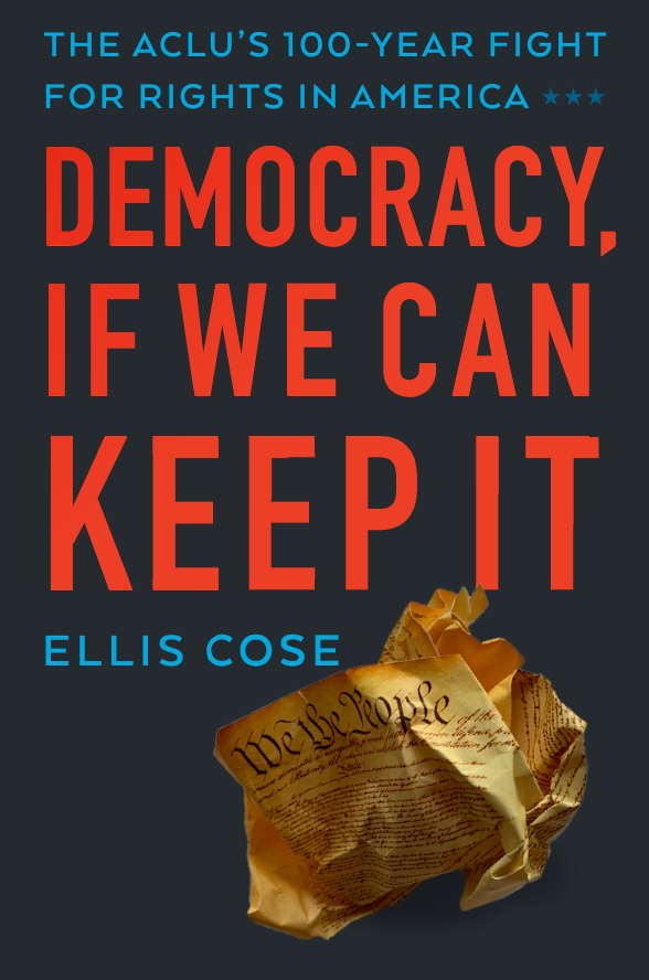 Democracy If We Can Keep It Ellis Cose